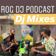 (Radio) ROG DJS Podcast - DJ Mixes